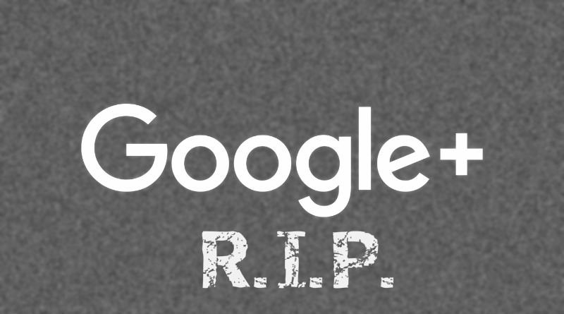 Google Plus RIP