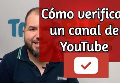 ¿Cómo se puede verificar un canal de YouTube?