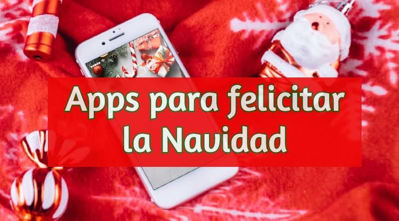 7 Apps Para Crear Felicitaciones De Navidad Divertidas