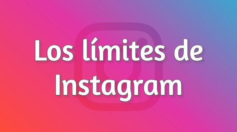 Todos los límites de Instagram
