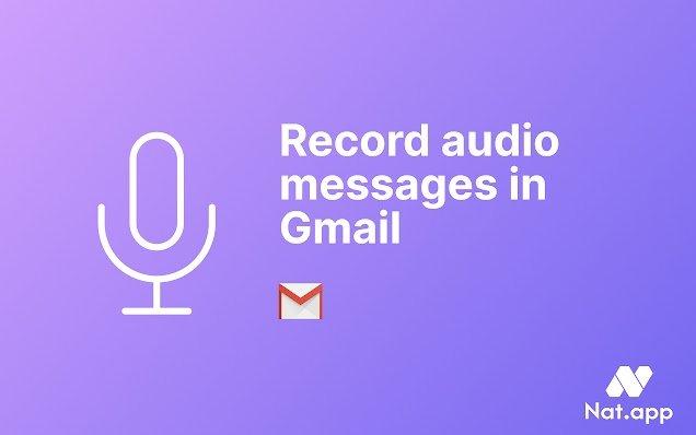 Nat.App-Record audio in Gmail