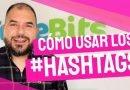 Cómo usar correctamente los #hashtags [Vídeo]